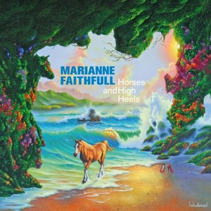 Marianne Faithfull: <i>Horses and High Heels</i>
