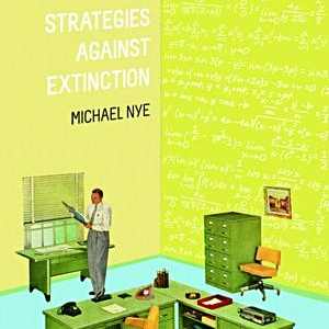 <i>Strategies Against Extinction</i> by Michael Nye