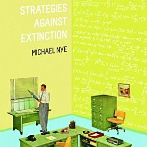 <i>Strategies Against Extinction</i> by Michael Nye