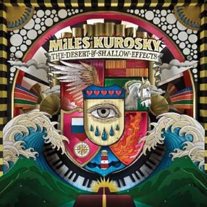 Miles Kurosky: <em>The Desert of Shallow Effects</em>