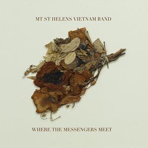 Mt. St. Helens Vietnam Band: <em>Where the Messengers Meet</em>