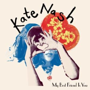 Kate Nash: <em> My Best Friend is You</em>