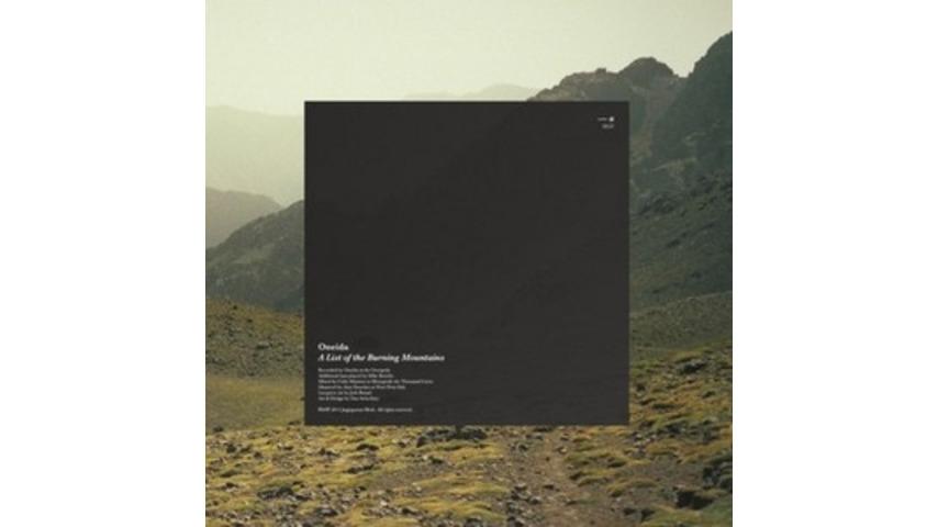 Oneida: <i>A List of the Burning Mountains</i>