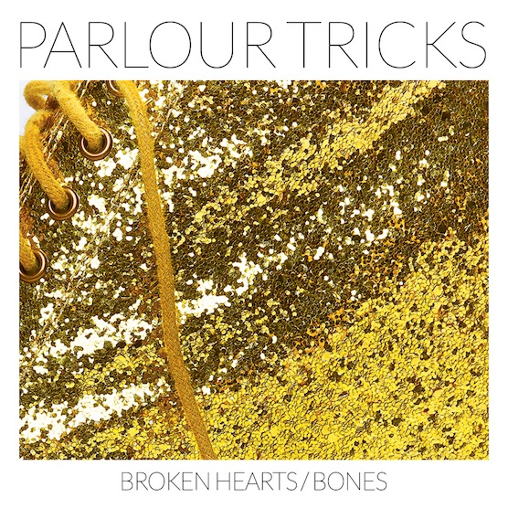 Album Stream: Parlour Tricks - <i>Broken Hearts / Bones</i>