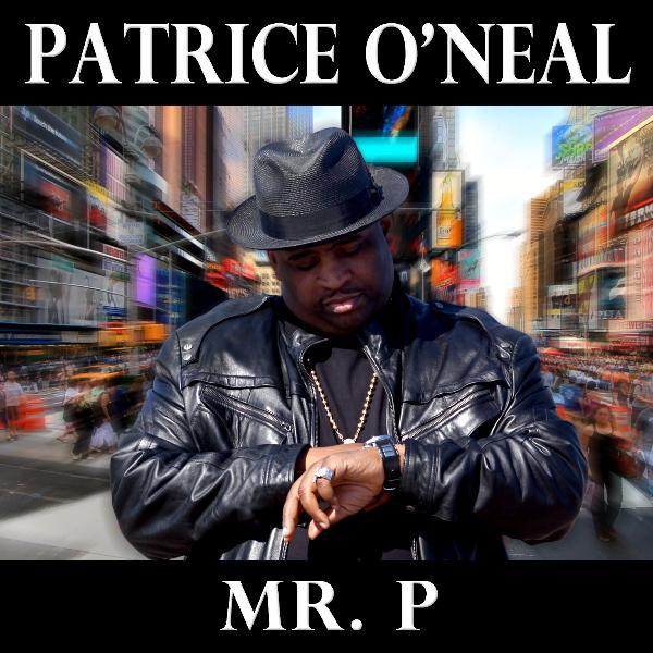 Patrice O'Neal: <em>Mr. P</em>