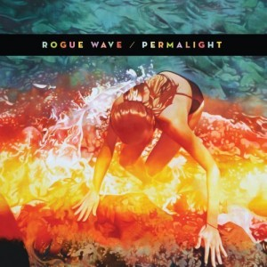 Rogue Wave: <em>Permalight</em>