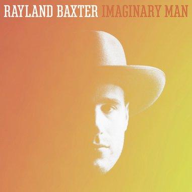 Rayland Baxter: <i>Imaginary Man</i> Review