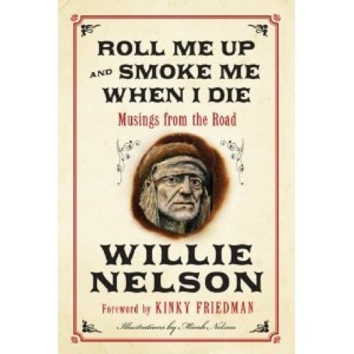 <i>Roll Me Up and Smoke Me When I Die</i> by Willie Nelson