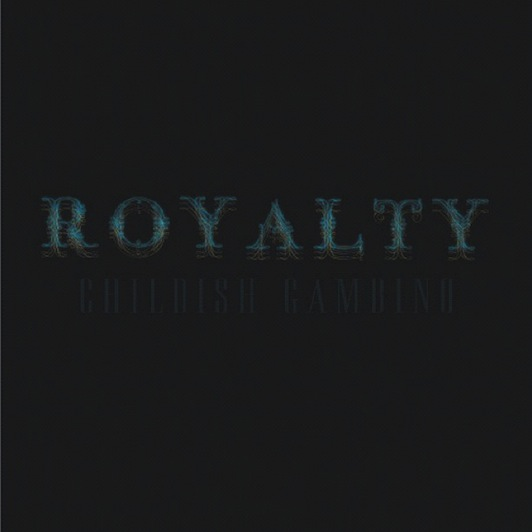 Childish Gambino: <i>Royalty</i>