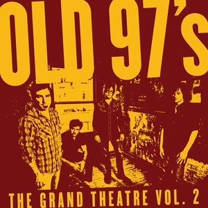 Old 97's: <em>The Grand Theatre, Vol. 2</em>