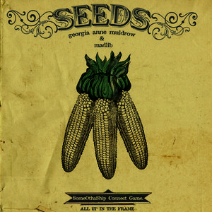 Georgia Anne Muldrow & Madlib: <i>Seeds</i>