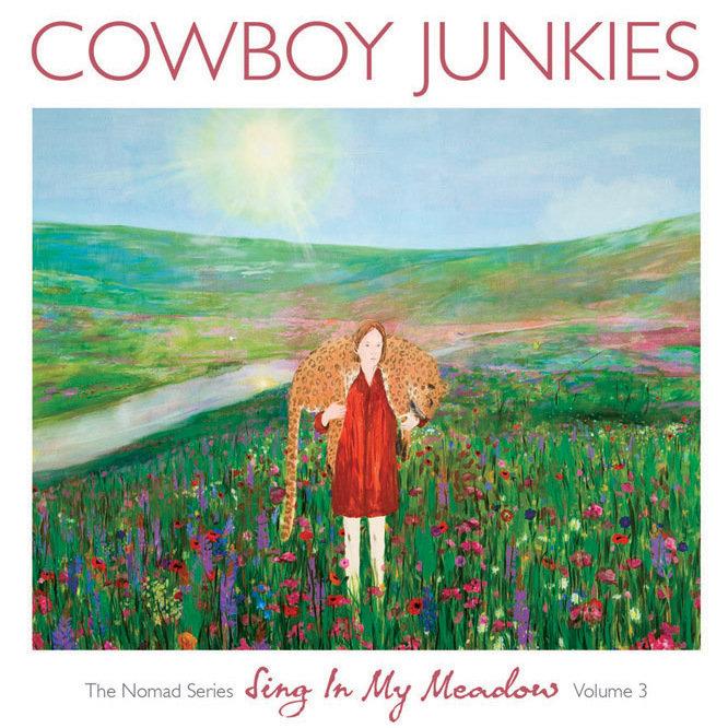 Cowboy Junkies: <i>Sing In My Meadow</i>