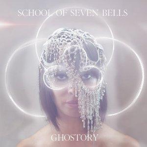 School of Seven Bells: <i>Ghostory</i>
