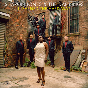Sharon Jones & the Dap-Kings: <em>I Learned the Hard Way</em>