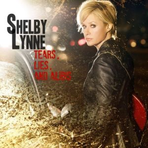 Shelby Lynne: <em>Tears, Lies & Alibis</em>