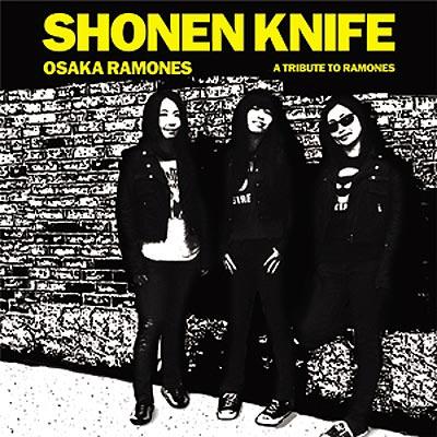 Shonen Knife: <i>Osaka Ramones</i>