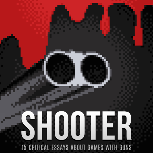 Shooter: 15 Critical Essays About Games with Guns Review