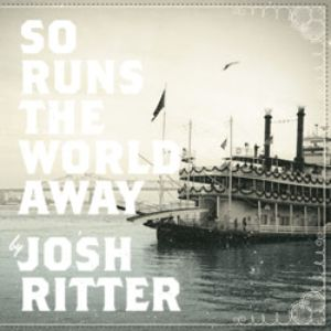 Josh Ritter: <em>So Runs the World Away</em>