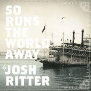 Josh Ritter: <em>So Runs the World Away</em>