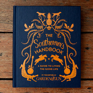 The Southerner's Handbook: A Guide to the Good Life