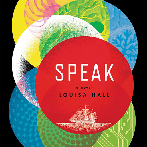 <i>Speak</i> by Louisa Hall Review