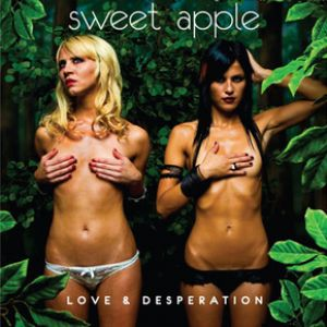 Sweet Apple: <em>Love & Desperation</em>