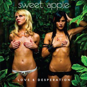 Sweet Apple: <em>Love & Desperation</em>