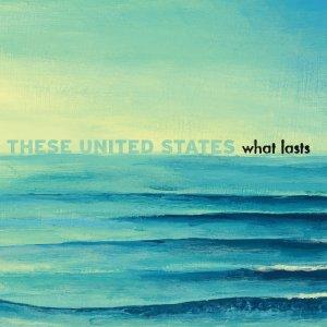 These United States <em>What Lasts</em>