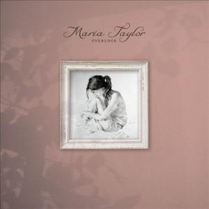 Maria Taylor: <em>Overlook</em>