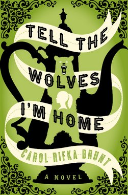 <i>Tell the Wolves I'm Home</i> by Carol Rifka Brunt