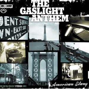 The Gaslight Anthem: <em>American Slang</em>