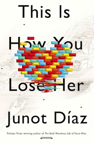 <i>This Is How You Lose Her</i> by Junot Díaz