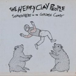 The Henry Clay People: <em> Somewhere on the Golden Coast </em>