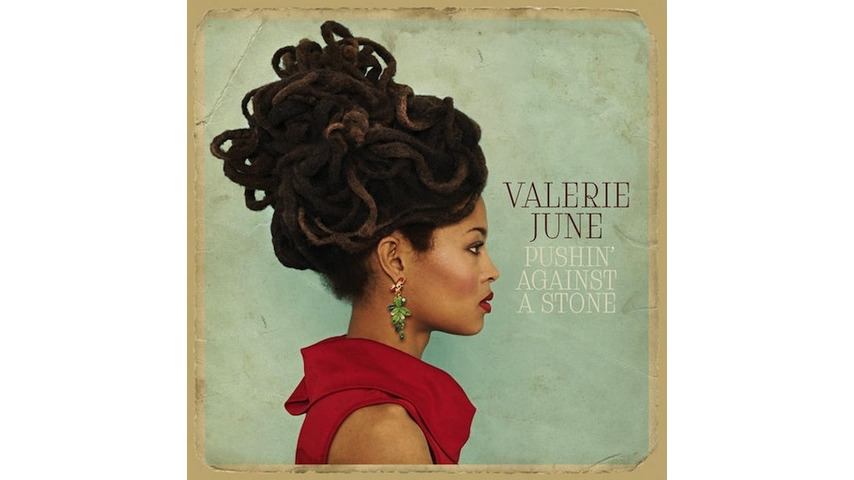 Valerie June: <i>Pushin' Against A Stone</i>