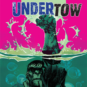 <i>Undertow</i> #1 by Steve Orlando and Artyom Trakhanov