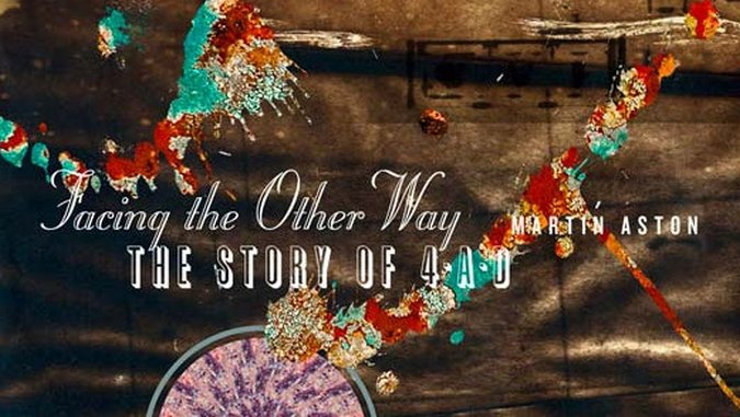 <i>Facing the Other Way: The Story of 4AD</i> by Martin Aston