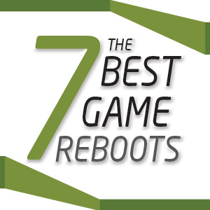 Infographic: The Seven Best Game Reboots