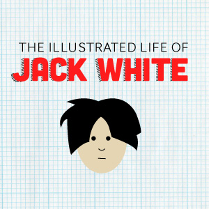 Infographic: The Illustrated Life of Jack White