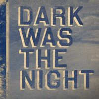 dark_was_the_night.jpg