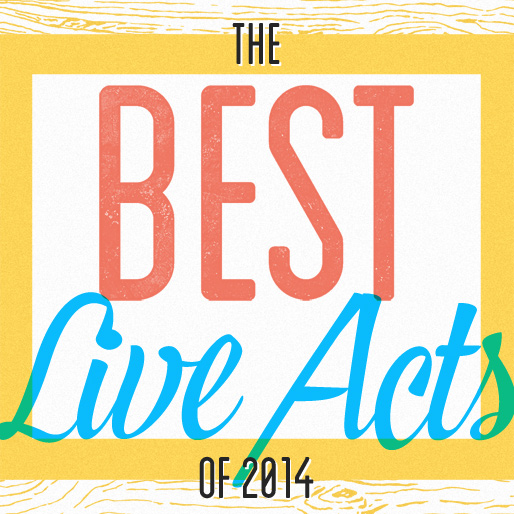 The 25 Best Live Acts of 2014