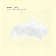 43.There'sNothingWrongWithLoveBuiltToSpill.png