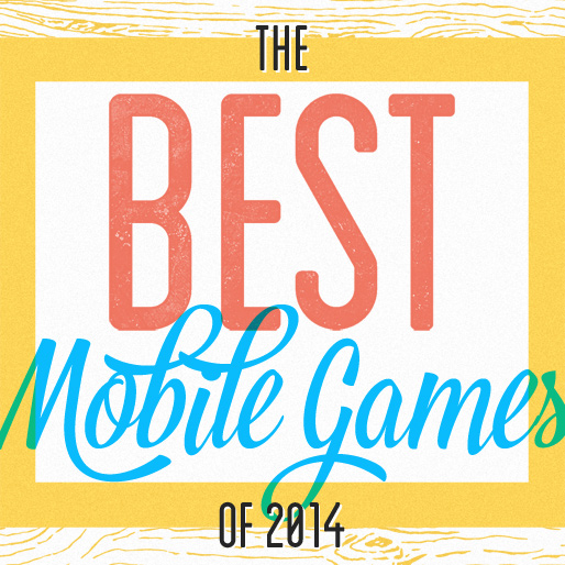 The 10 Best Mobile Games of 2014