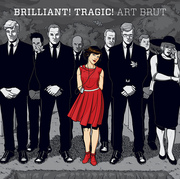 14. Art Brut - Brilliant! Tragic!