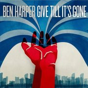11. Ben Harper - Give Till It's Gone
