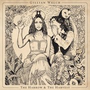 3. Gillian Welch - The Harrow & The Harvest
