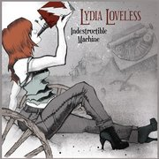21. Lydia Loveless - Indestructable Machine