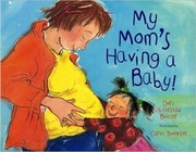 <i>My Mom's Having a Baby!</i> Reasons for Challenge: Nudity, sex education, sexually explicit and unsuited to age group