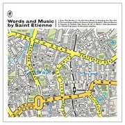 44. Saint Etienne, <i>Words and Music</i>