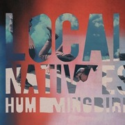 28. Local Natives - Hummingbird