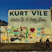 2. Kurt Vile - Walkin on a Pretty Daze